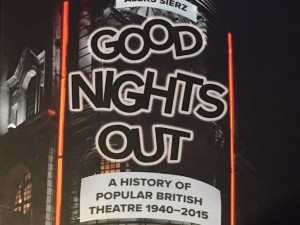 Good Nights Out: A History of Popular British Theatre 1940–2015 by Aleks Sierz