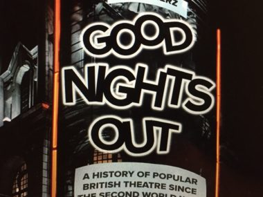 Good Nights Out: A History of Popular British Theatre Since the Second World War by Aleks Sierz