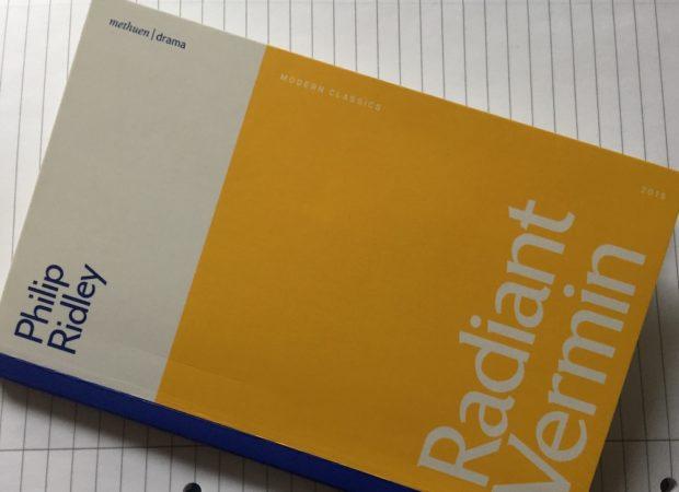 Radiant Vermin published by Methuen Drama Modern Classics
