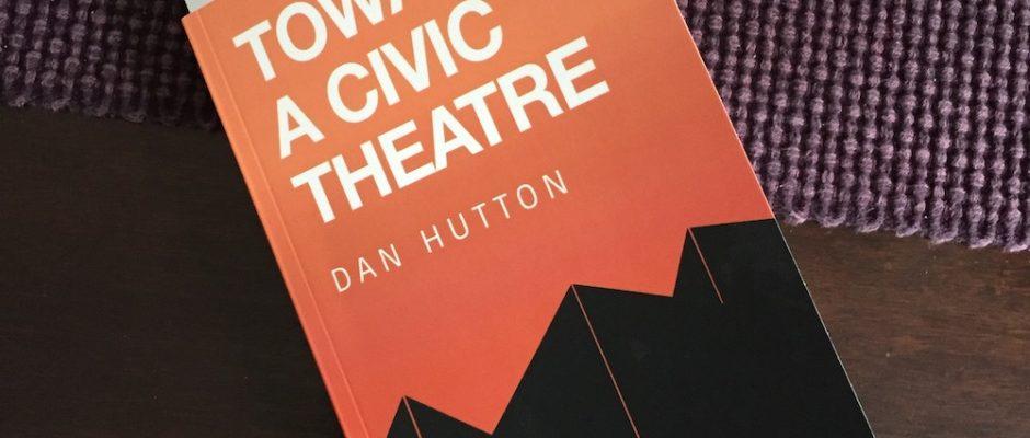 Dan Hutton on a civic theatre