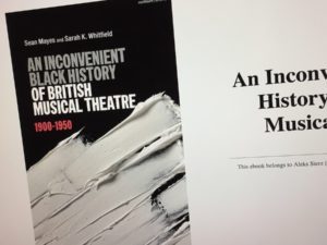 An Inconvenient Black History of British Musical Theatre published by Methuen Drama 1900–1950